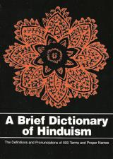 A Brief Dictionary of Hinduism The Definitions and Pronunciations of 600 Terms and Proper Names