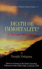 Death or Immortality A Dialogue with Death