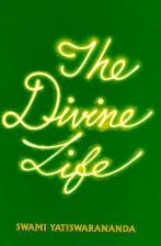 Divine Life Its Practice and Realisation