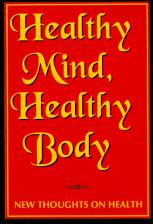 Healthy Mind, Healthy Body New Thoughts on Health