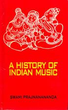 A History of Indian Music - Volumes 1 and 2