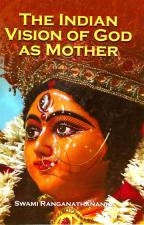 The Indian Vision of God as Mother