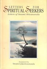 Letters for Spiritual Seekers Letters of Swami Shivananda