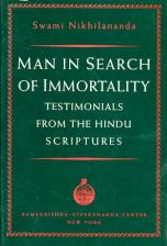 Man in Search of Immortality Testimonials from the Hindu Scriptures