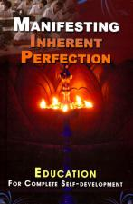 Manifesting Inherent Perfection Writings on Education for Complete Self-Development