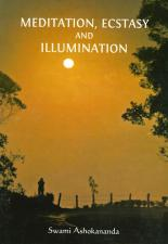 Meditation, Ecstasy & Illumination An Overview of Vedanta