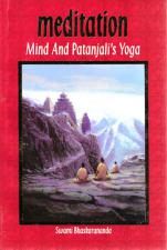 Meditation, Mind and Patanjali's Yoga A Practical Guide to Spiritual Growth for Everyone