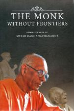 The Monk Without Frontiers Reminiscences of Swami Ranganathananda