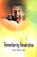 Remembering Ramakrisna His Words