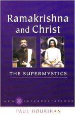 Ramakrishna and Christ The Supermystics