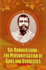 Sri Ramakrishna The Personification of Gods and Goddesses
