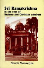 Sri Ramakrishna in the Eyes of Brahmo and Christian Admirers
