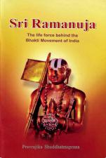 Sri Ramanuja The Life Force Behind the Bhakti Movement of India
