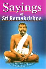 Sayings of Sri Ramakrishna An Exhaustive Collection