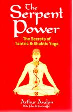 Serpent Power The Secrets of Tantric and Shaktic Yoga