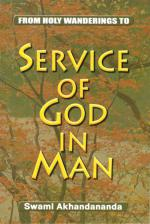 Service of God in Man Swami Akhandananda (From Holy Wanderings to Service of God in Man)