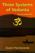 Three Systems of Vedanta An Introduction