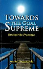 Towards the Goal Supreme Paramartha Prasanga