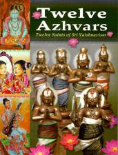 The Twelve Azhvars:  Twelve Saints of Sri Vaishnavism