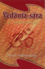 Vedanta-sara of Sadananda (The Essence of Vedanta)