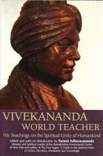 Vivekananda, World Teacher - His Teachings on the Spiritual Unity of Humankind