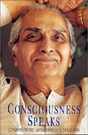 Consciousness Speaks New Conversations with Ramesh Balsekar
