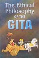 The Ethical Philosophy of the Gita