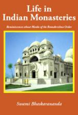 Life in Indian Monasteries Reminiscenses about Monks of the RK Order