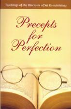 Precepts for Perfection Teachings of the Disciples of Sri Ramakrishna