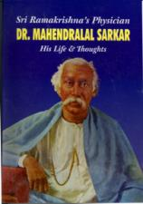 Ramakrishna's Physician Dr. Mahendralal Sarkar His Life and Thoughts
