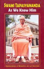 Swami Tapasyananda as We Knew Him - Reminiscences of Monastics and Lay Devotees