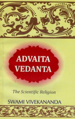 Advaita Vedanta The Scientific Religion