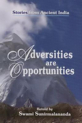 Adversities are Opportunities Stories From Ancient India
