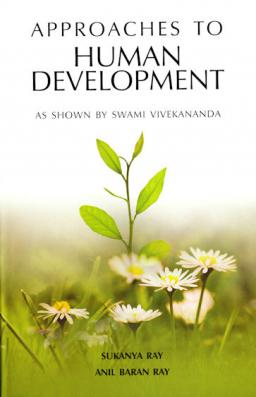 Approaches to Human Development - As Shown by Swami Vivekananda