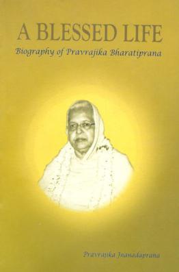 A Blessed Life Biography of Pravrajika Bharatiprana