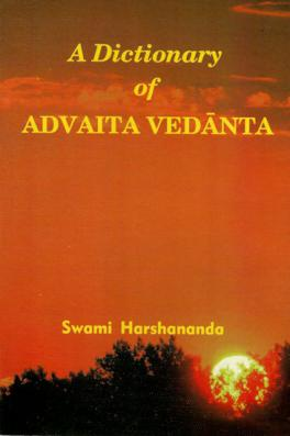 A Dictionary of Advaita Vedanta