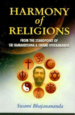 Harmony of Religions from the Standpoint of Sri Ramakrishna and Swami Vivekananda