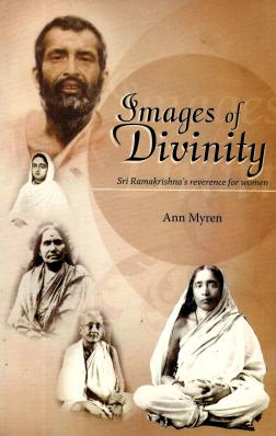 Images of Divinity Sri Ramakrishna's Reverence for Women