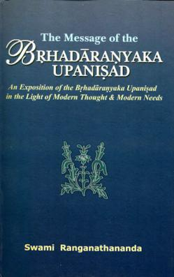 Message of the Brhadaranyaka Upanishad