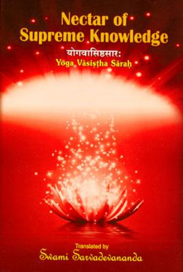 Nectar of Supreme Knowledge The Yoga Vasistha Sarah