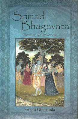 Srimad Bhagavata The Book of Divine Love trans. by Gitananda
