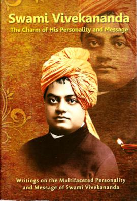 Swami Vivekananda The Charm of His Personality and Message