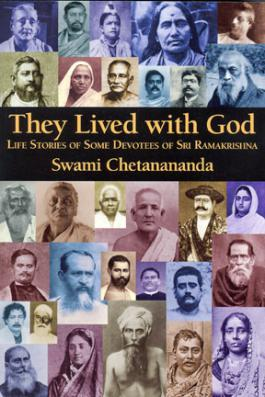 They Lived with God Life Stories of Some Devotees of Sri Ramakrishna