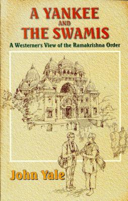 Yankee and the Swamis A Westerner's View of the Ramakrishna Order
