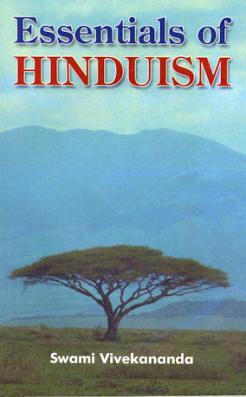 Essentials of Hinduism by Swami Vivekananda
