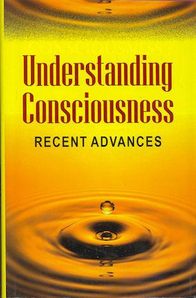 Understanding Consciousness: Recent Advances